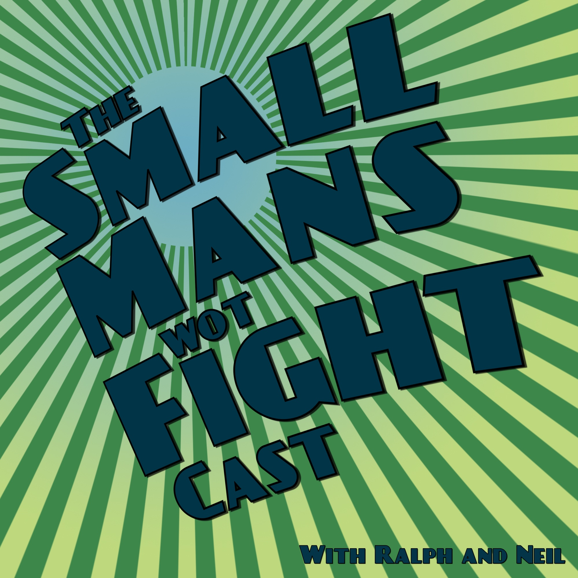 Podcast – The Small Mans Wot Fight Podcast